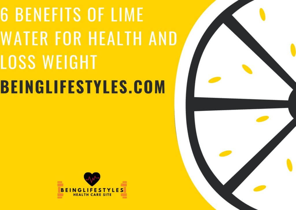 6 Benefits of Lime Water for Health and Loss Weight