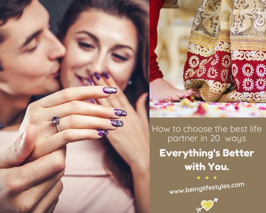 How to choose the best life partner in 20  ways