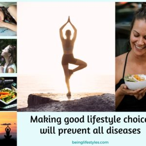 Making good lifestyle choices will prevent all diseases